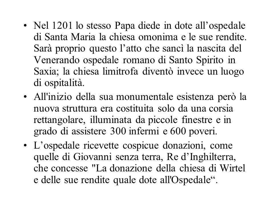 Nel 1201 lo stesso Papa diede in dote all'ospedale di Santa Maria la chiesa omonima e le sue rendite.