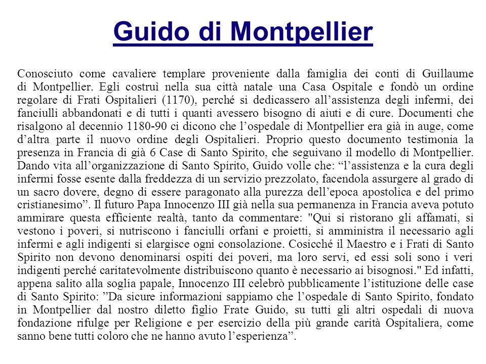 Guido di Montpellier Conosciuto come cavaliere templare proveniente dalla famiglia dei conti di Guillaume di Montpellier.