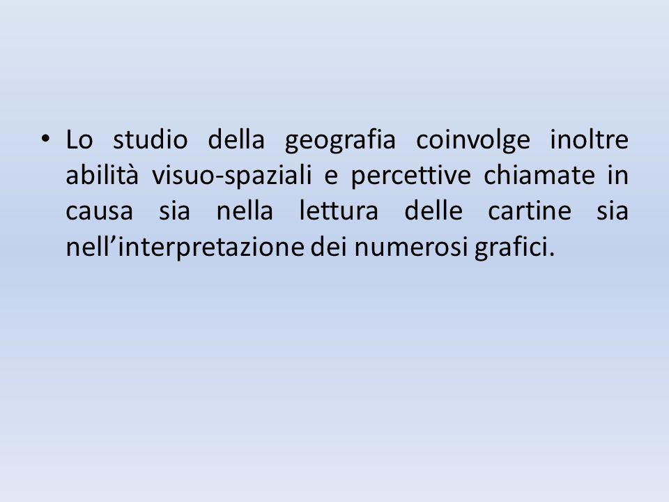 Lo studio della geografia coinvolge inoltre abilità visuo-spaziali e percettive chiamate in causa sia nella lettura delle cartine sia nell'interpretaz