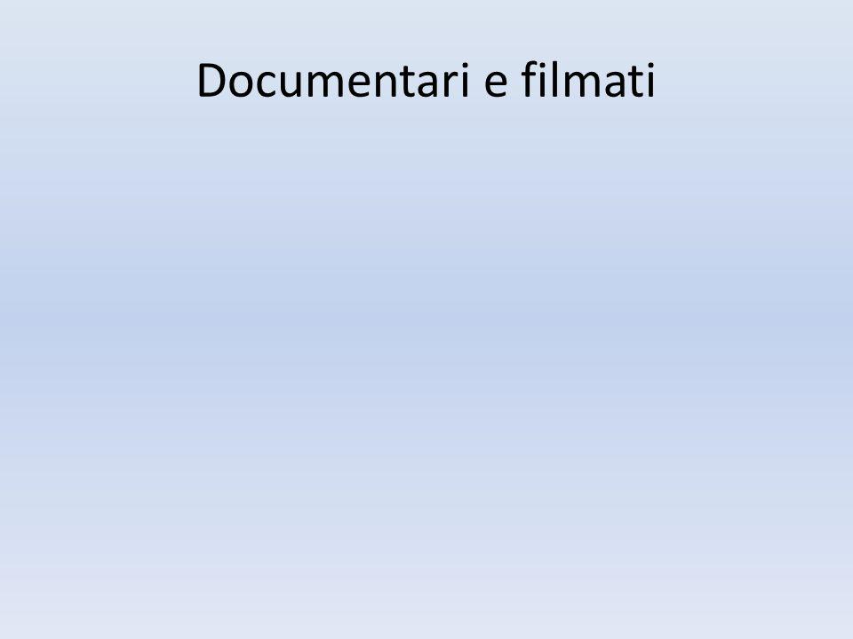 Documentari e filmati