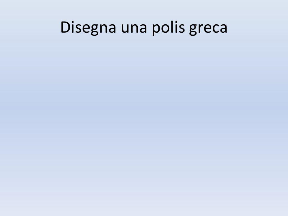 Disegna una polis greca