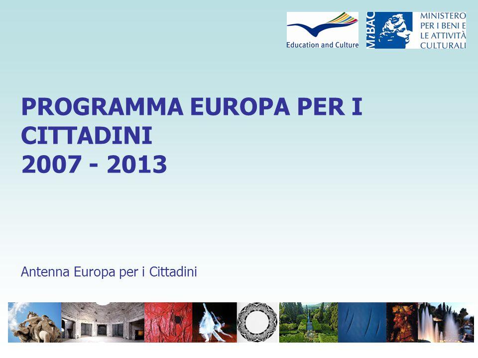 PROGRAMMA EUROPA PER I CITTADINI 2007 - 2013 Antenna Europa per i Cittadini
