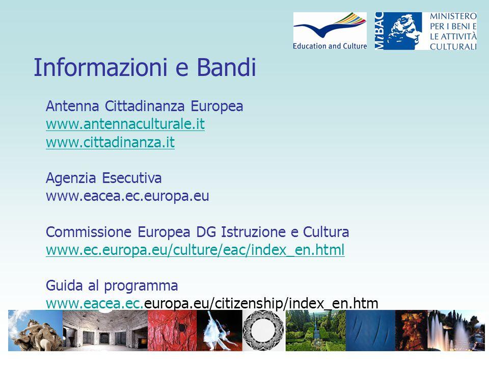 Informazioni e Bandi Antenna Cittadinanza Europea www.antennaculturale.it www.cittadinanza.it Agenzia Esecutiva www.eacea.ec.europa.eu Commissione Eur
