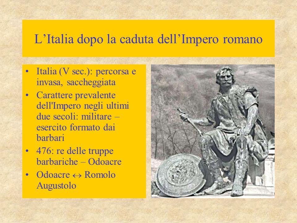 L'Italia dopo la caduta dell'Impero romano Italia (V sec.): percorsa e invasa, saccheggiata Carattere prevalente dell'Impero negli ultimi due secoli: