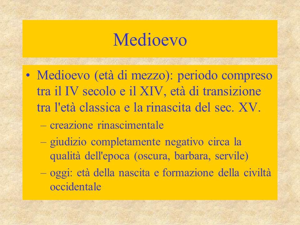 Medioevo Medioevo (età di mezzo): periodo compreso tra il IV secolo e il XIV, età di transizione tra l'età classica e la rinascita del sec. XV. –creaz