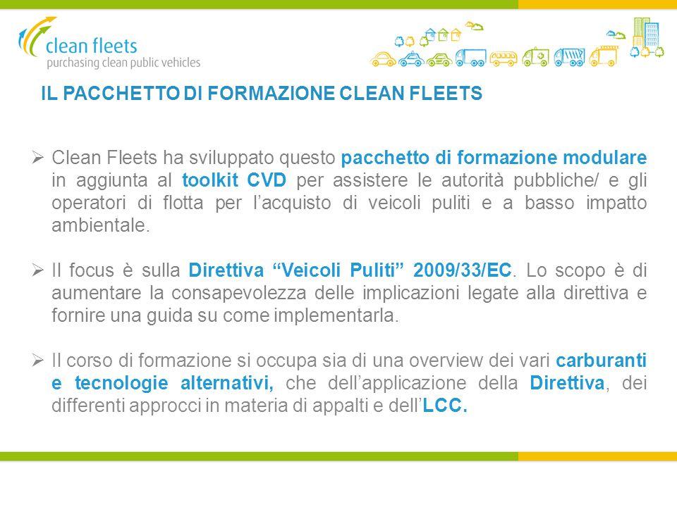 IL PACCHETTO DI FORMAZIONE CLEAN FLEETS  Clean Fleets ha sviluppato questo pacchetto di formazione modulare in aggiunta al toolkit CVD per assistere le autorità pubbliche/ e gli operatori di flotta per l'acquisto di veicoli puliti e a basso impatto ambientale.