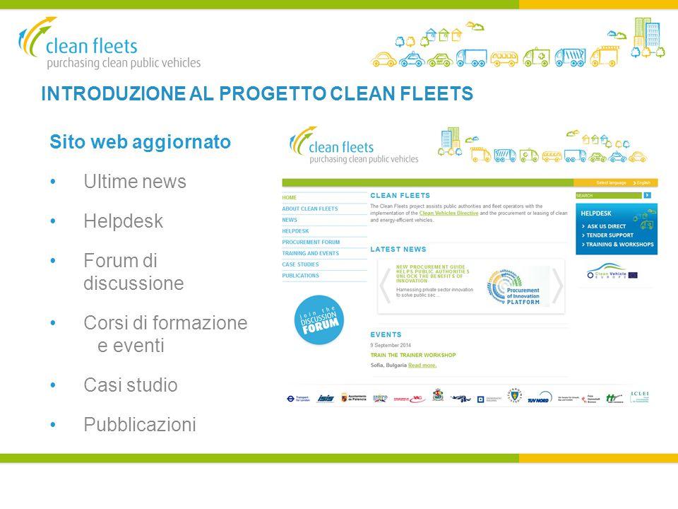 INTRODUZIONE AL PROGETTO CLEAN FLEETS Sito web aggiornato Ultime news Helpdesk Forum di discussione Corsi di formazione e eventi Casi studio Pubblicazioni