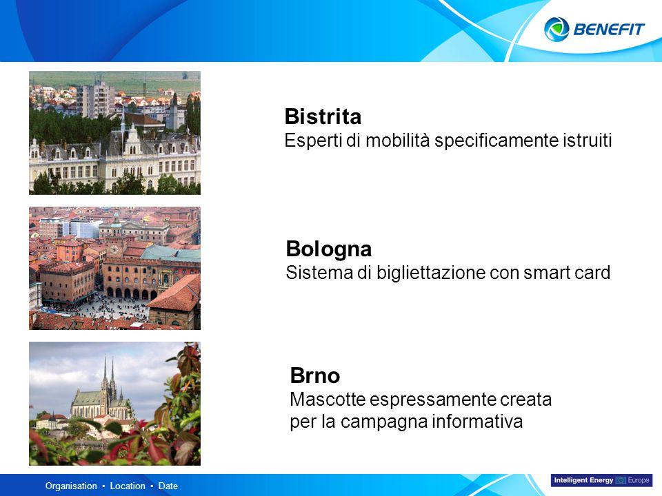 Topic Organisation Location Date Bistrita Esperti di mobilità specificamente istruiti Bologna Sistema di bigliettazione con smart card Brno Mascotte espressamente creata per la campagna informativa