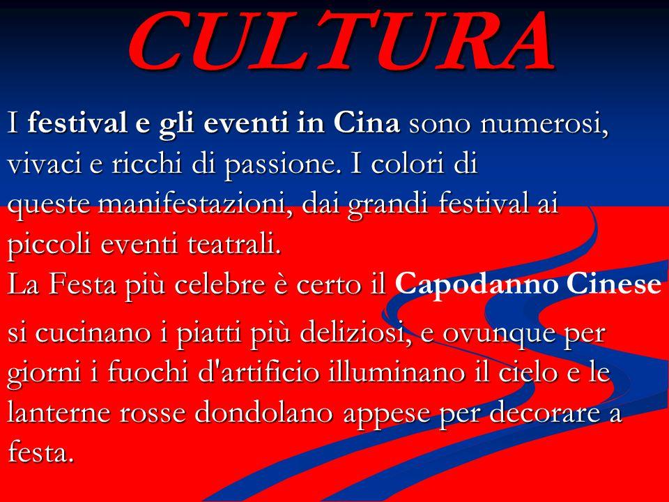 CULTURA I festival e gli eventi in Cina sono numerosi, vivaci e ricchi di passione.