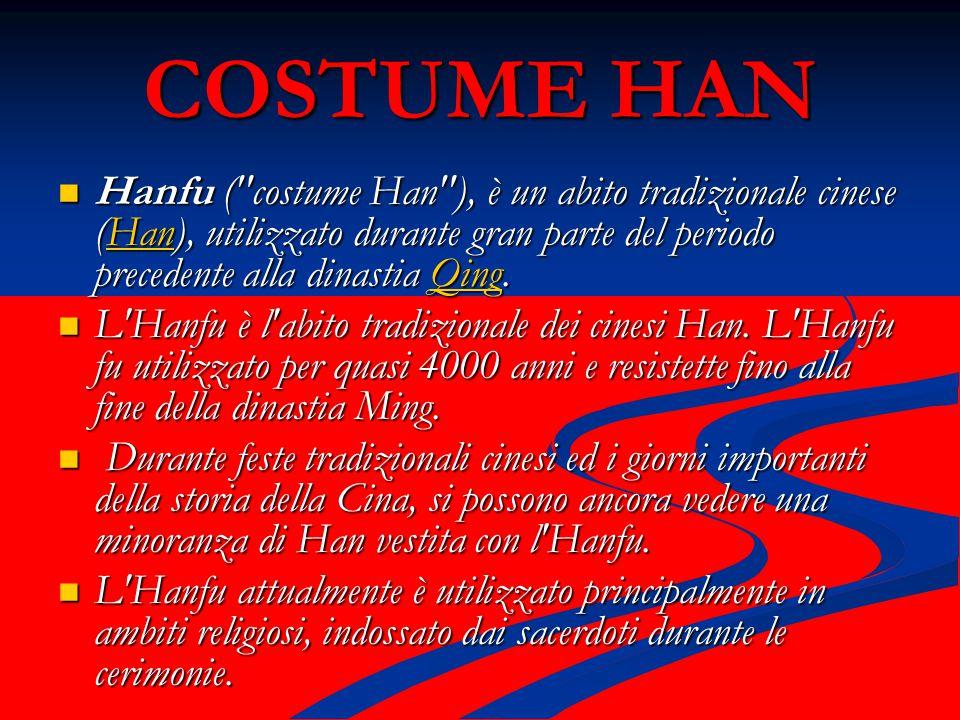 COSTUME HAN Hanfu ( costume Han ), è un abito tradizionale cinese (Han), utilizzato durante gran parte del periodo precedente alla dinastia Qing.