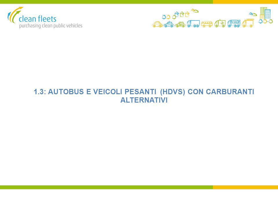 1.3: AUTOBUS E VEICOLI PESANTI (HDVS) CON CARBURANTI ALTERNATIVI