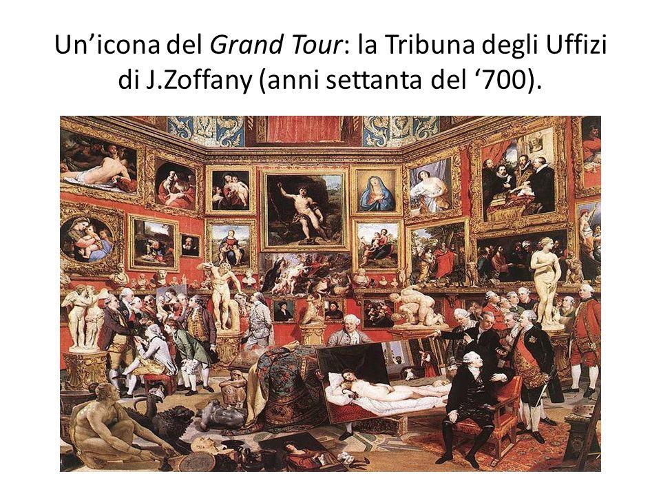 Un'icona del Grand Tour: la Tribuna degli Uffizi di J.Zoffany (anni settanta del '700).