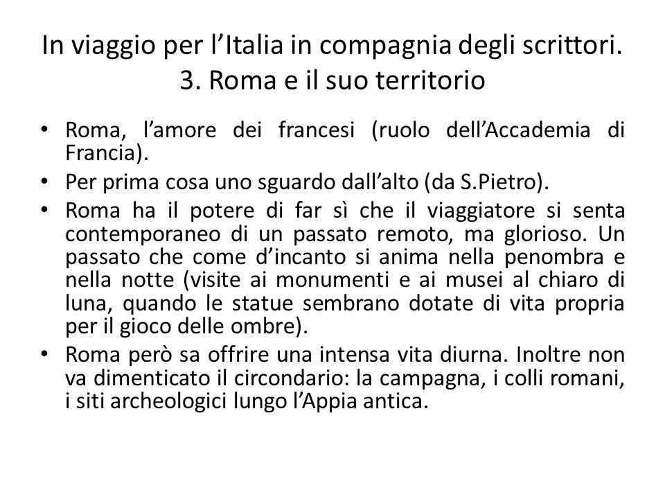 In viaggio per l'Italia in compagnia degli scrittori. 3. Roma e il suo territorio Roma, l'amore dei francesi (ruolo dell'Accademia di Francia). Per pr