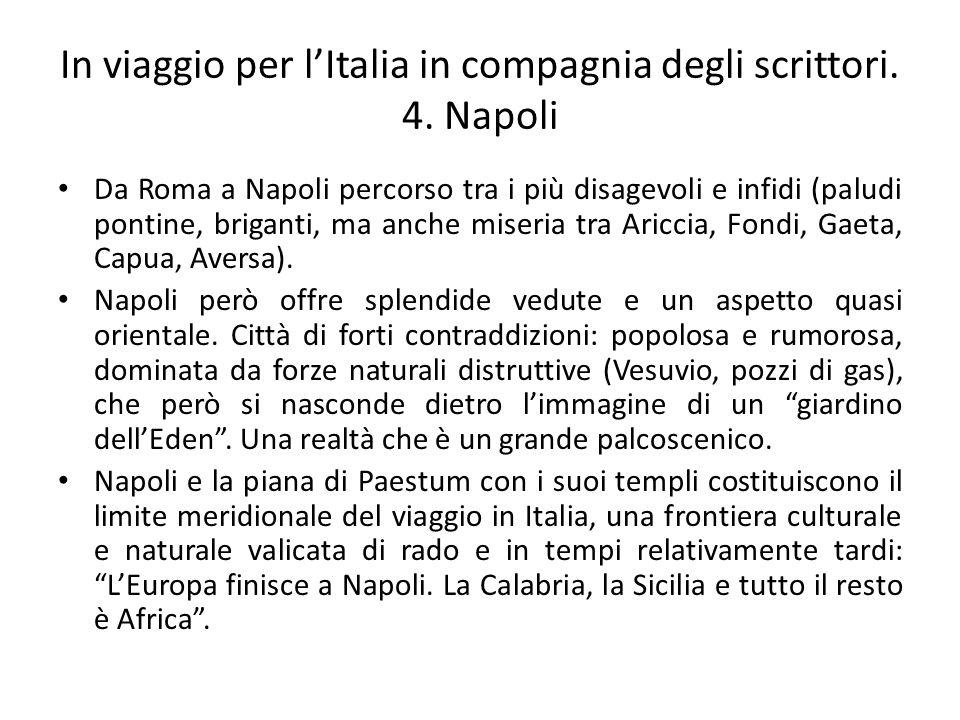 In viaggio per l'Italia in compagnia degli scrittori. 4. Napoli Da Roma a Napoli percorso tra i più disagevoli e infidi (paludi pontine, briganti, ma