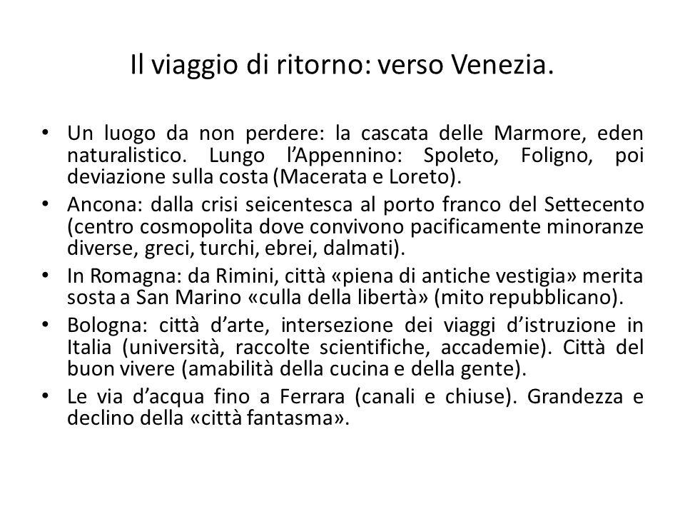 Il viaggio di ritorno: verso Venezia. Un luogo da non perdere: la cascata delle Marmore, eden naturalistico. Lungo l'Appennino: Spoleto, Foligno, poi