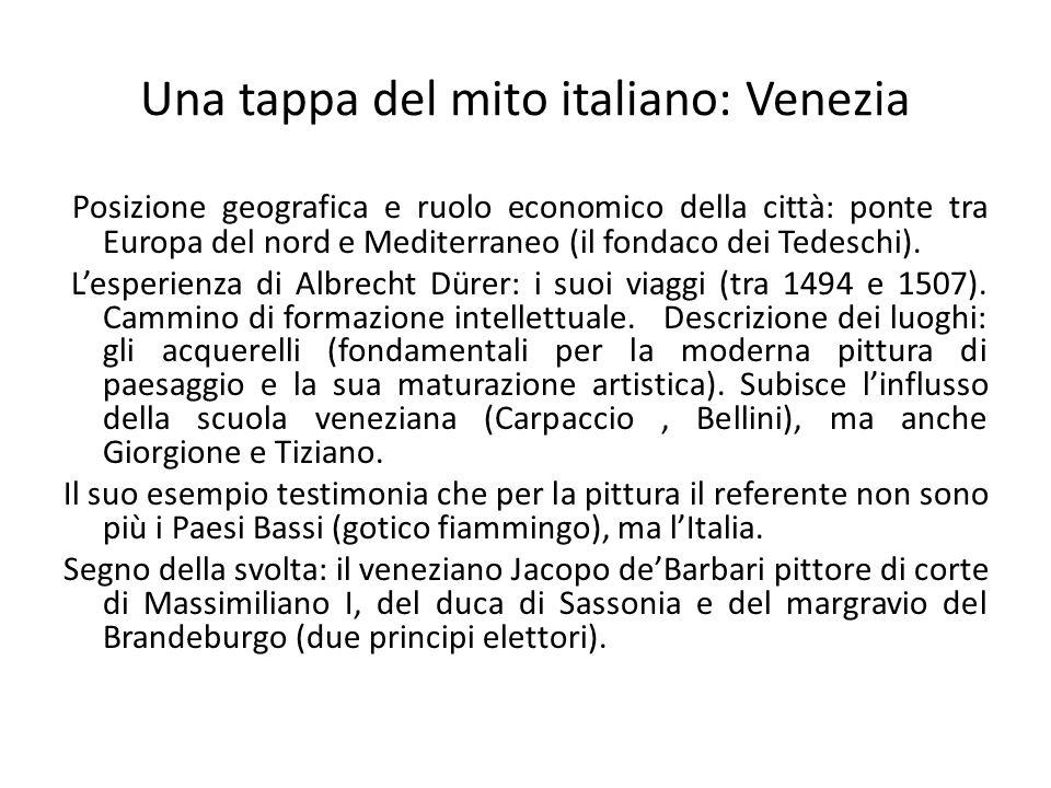 Una tappa del mito italiano: Venezia Posizione geografica e ruolo economico della città: ponte tra Europa del nord e Mediterraneo (il fondaco dei Tede