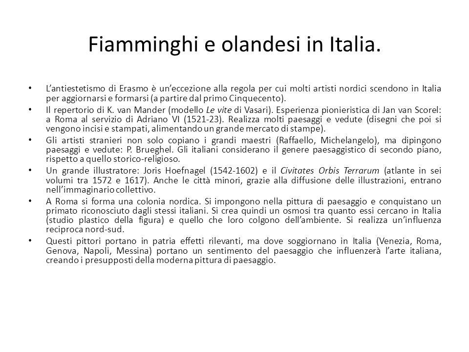 Fiamminghi e olandesi in Italia. L'antiestetismo di Erasmo è un'eccezione alla regola per cui molti artisti nordici scendono in Italia per aggiornarsi