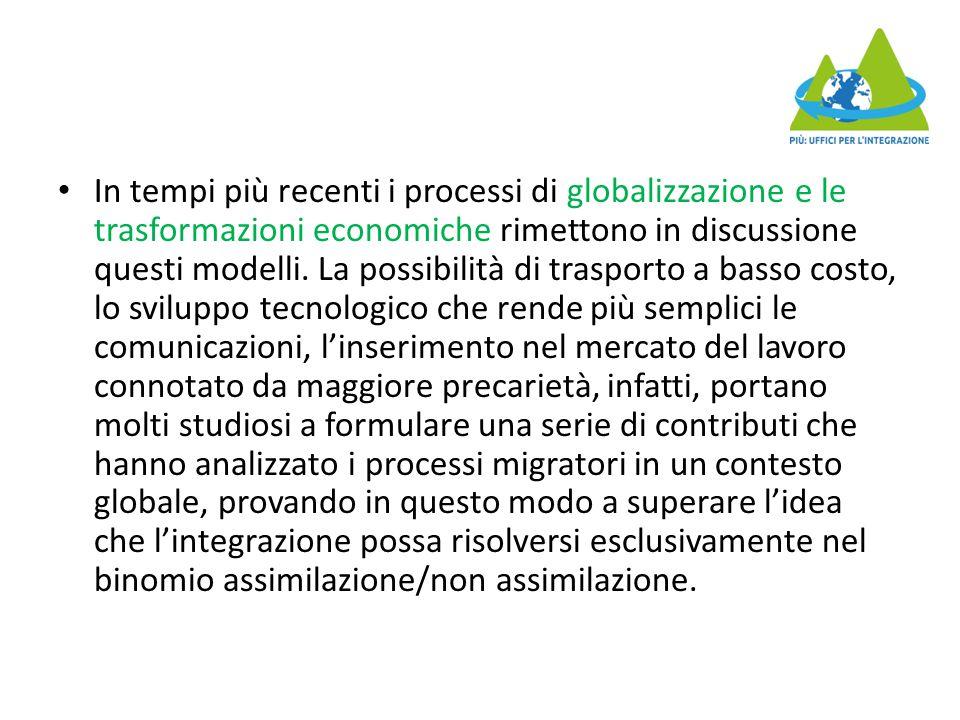 In tempi più recenti i processi di globalizzazione e le trasformazioni economiche rimettono in discussione questi modelli. La possibilità di trasporto