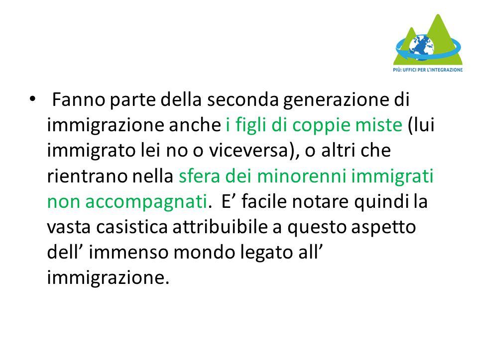 Fanno parte della seconda generazione di immigrazione anche i figli di coppie miste (lui immigrato lei no o viceversa), o altri che rientrano nella sf