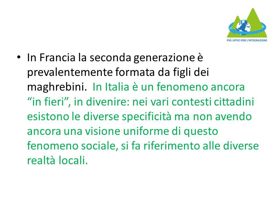 """In Francia la seconda generazione è prevalentemente formata da figli dei maghrebini. In Italia è un fenomeno ancora """"in fieri"""", in divenire: nei vari"""