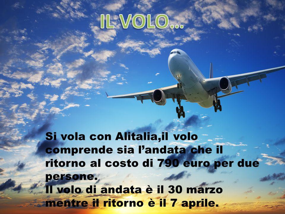 Si vola con Alitalia,il volo comprende sia l'andata che il ritorno al costo di 790 euro per due persone.