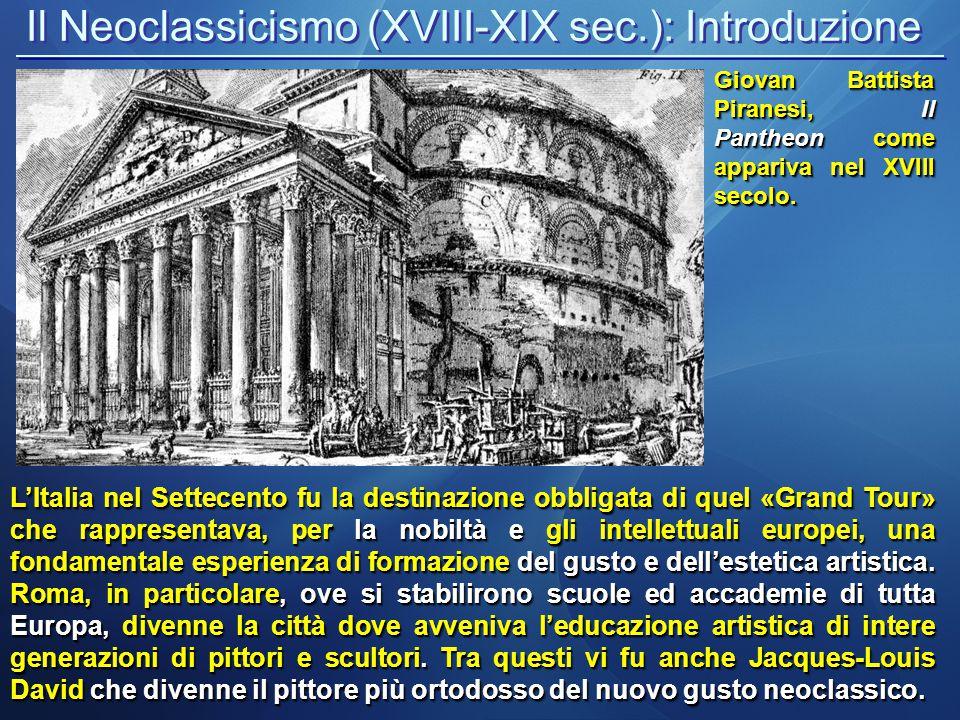 Il Neoclassicismo : Le scoperte archeologiche Uno dei motivi di questo rinato interesse per il mondo antico furono le scoperte archeologiche che segnarono tutto il XVIII secolo.