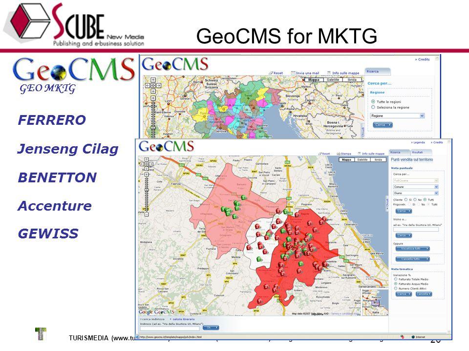TURISMEDIA (www.turismedia.it) - EUROTEAM (www.euroteam.it) - Progettazione Marketing Tecnologico 26 GeoCMS for MKTG GEO MKTG FERRERO Jenseng Cilag BENETTON Accenture GEWISS