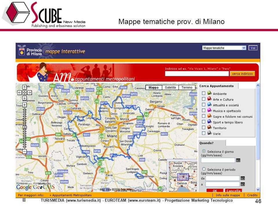 TURISMEDIA (www.turismedia.it) - EUROTEAM (www.euroteam.it) - Progettazione Marketing Tecnologico 46 Mappe tematiche prov.