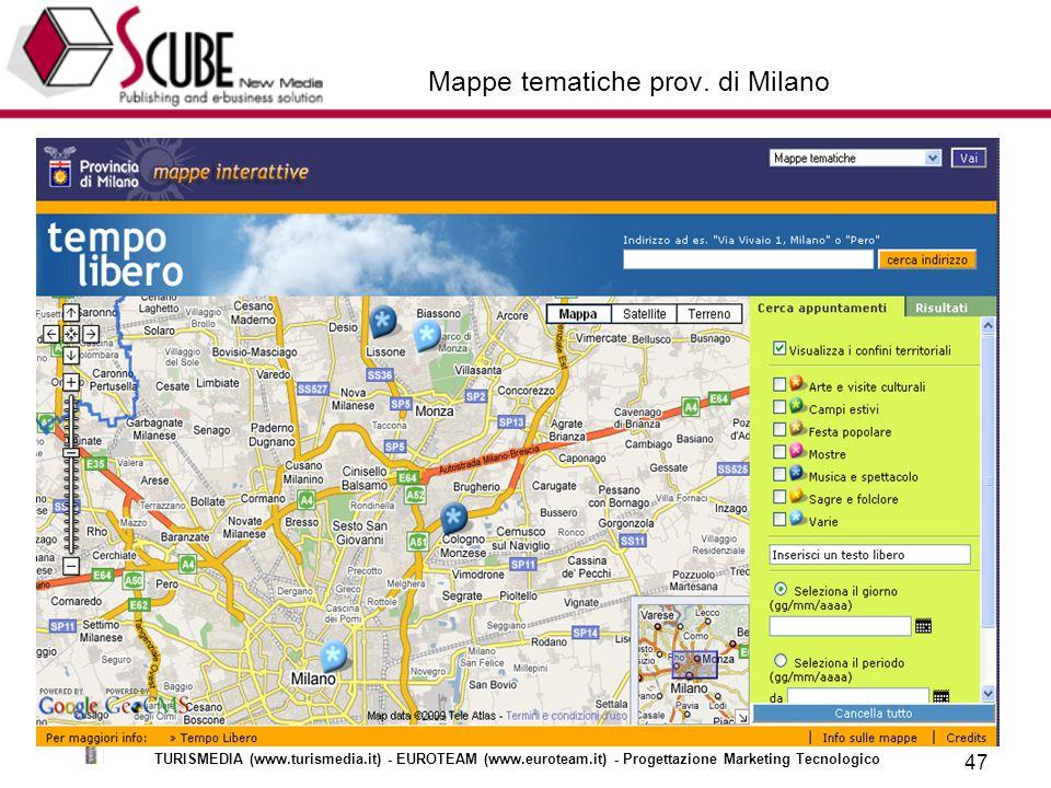 TURISMEDIA (www.turismedia.it) - EUROTEAM (www.euroteam.it) - Progettazione Marketing Tecnologico 47 Mappe tematiche prov.