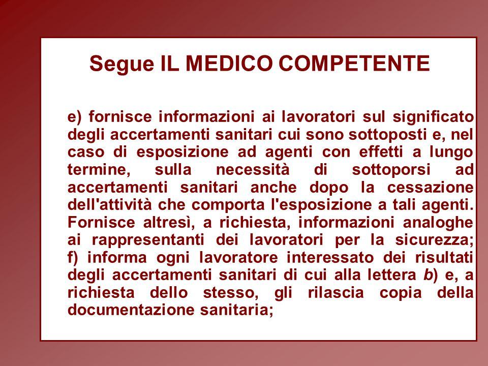 segue: IL MEDICO COMPETENTE g) comunica, in occasione delle riunioni di cui all art.