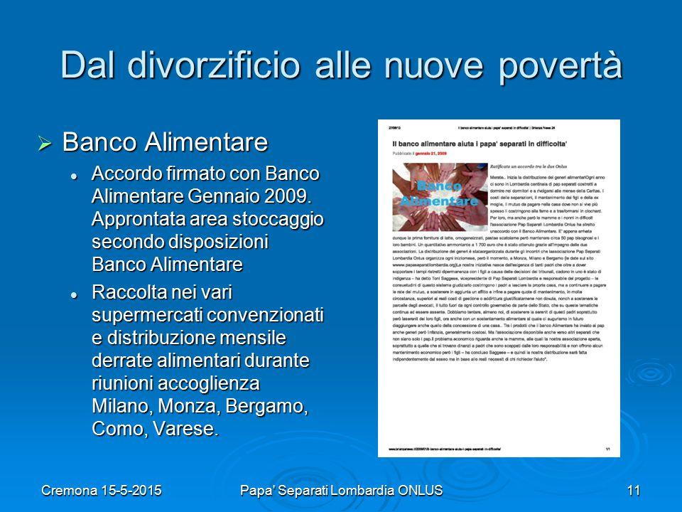 Dal divorzificio alle nuove povertà  Banco Alimentare Accordo firmato con Banco Alimentare Gennaio 2009.