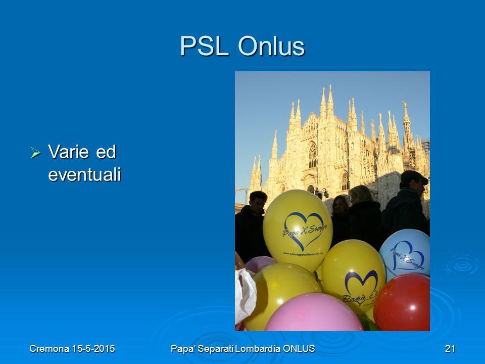 Cremona 15-5-2015Papa Separati Lombardia ONLUS21 PSL Onlus  Varie ed eventuali
