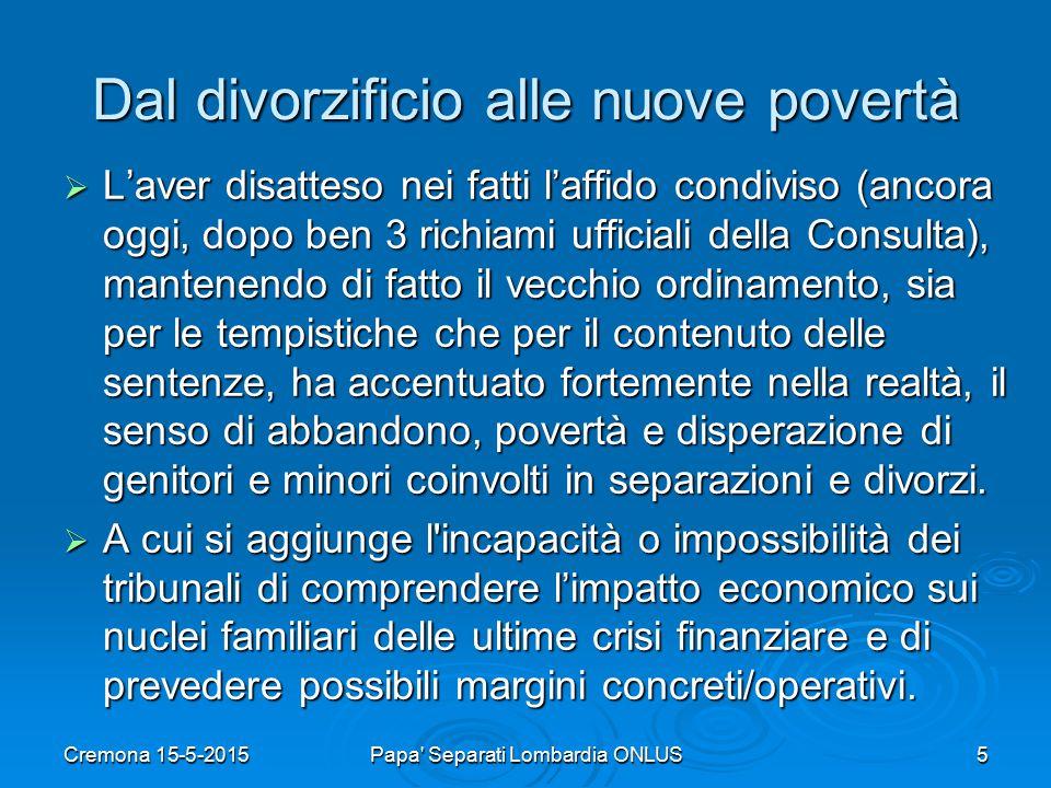 Cremona 15-5-2015Papa Separati Lombardia ONLUS6 Dal divorzificio alle nuove povertà  Quali futuri modelli sociali .