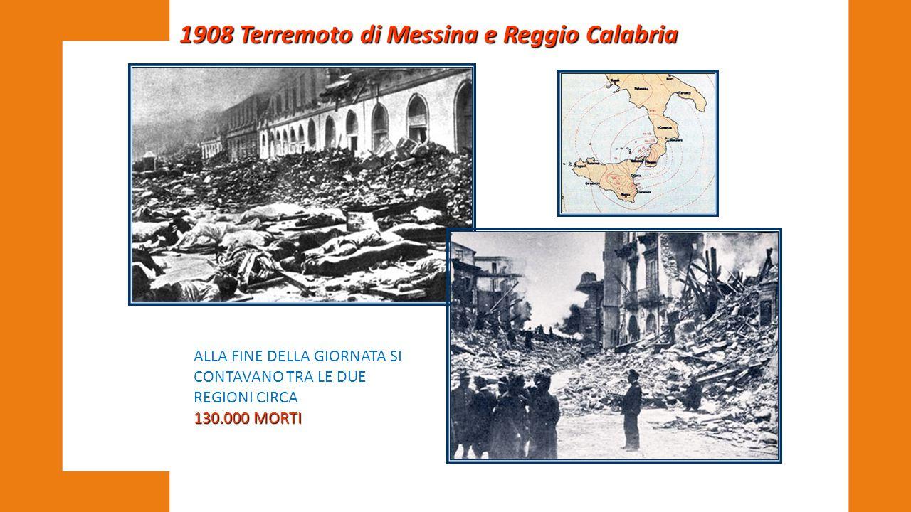 1908 Terremoto di Messina e Reggio Calabria ALLA FINE DELLA GIORNATA SI CONTAVANO TRA LE DUE REGIONI CIRCA 130.000 MORTI