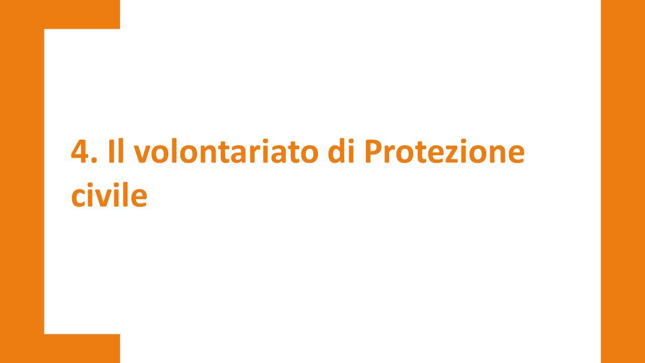 4. Il volontariato di Protezione civile