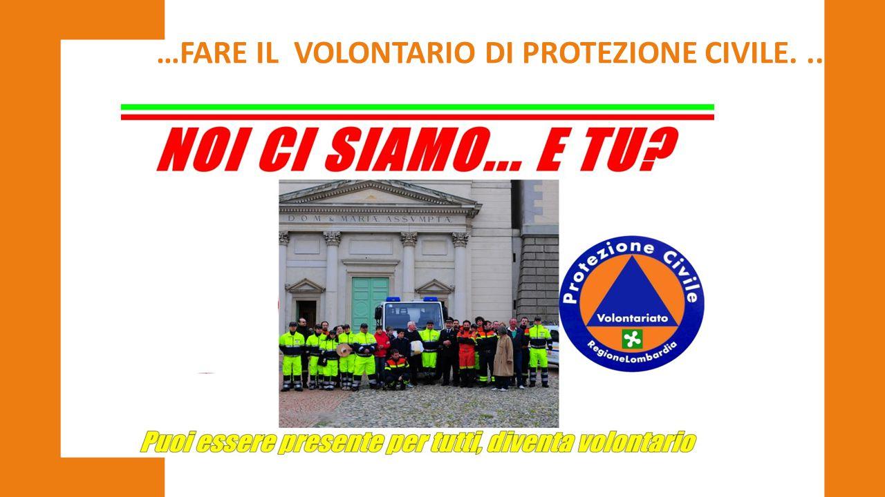 …FARE IL VOLONTARIO DI PROTEZIONE CIVILE...