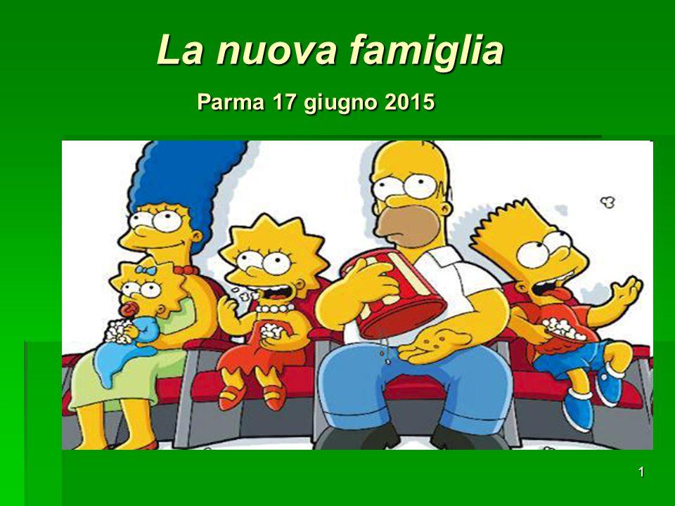 1 La nuova famiglia Parma 17 giugno 2015 La nuova famiglia Parma 17 giugno 2015
