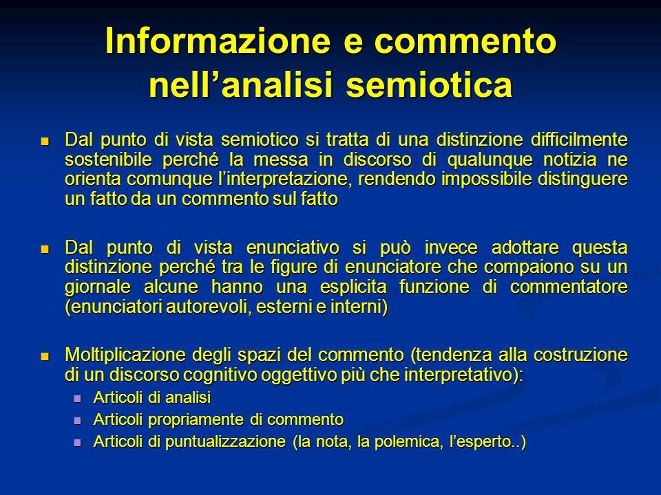 Informazione e commento nell'analisi semiotica Dal punto di vista semiotico si tratta di una distinzione difficilmente sostenibile perché la messa in