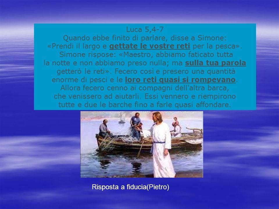 Luca 5,4-7 Quando ebbe finito di parlare, disse a Simone: «Prendi il largo e gettate le vostre reti per la pesca».