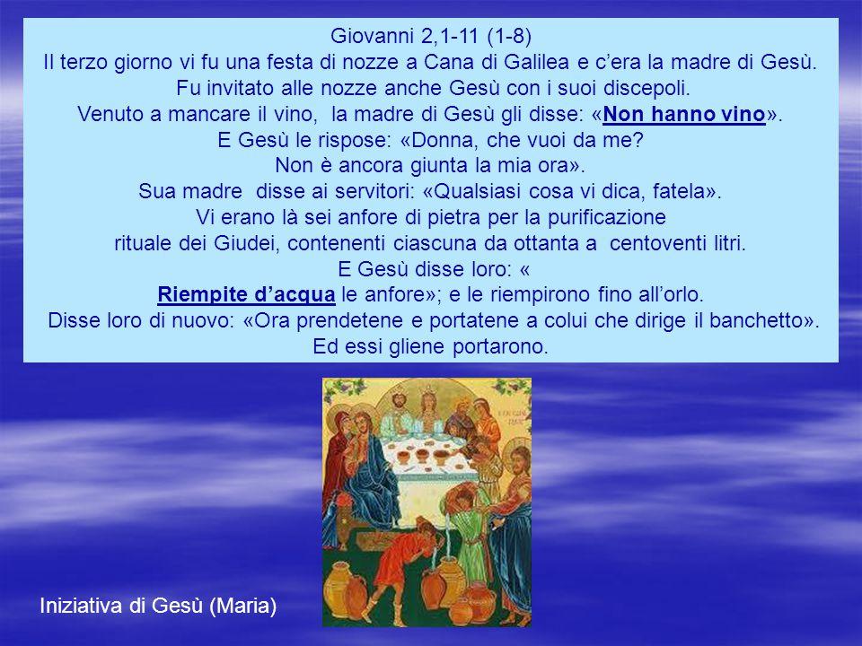 Giovanni 2,1-11 (1-8) Il terzo giorno vi fu una festa di nozze a Cana di Galilea e c'era la madre di Gesù.