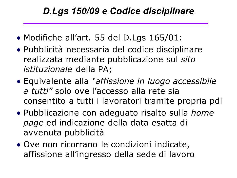 D.Lgs 150/09 e Codice disciplinare Modifiche all'art. 55 del D.Lgs 165/01: Pubblicità necessaria del codice disciplinare realizzata mediante pubblicaz