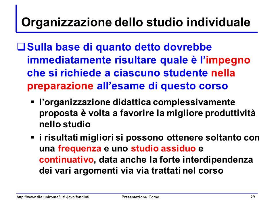 http://www.dia.uniroma3.it/~java/fondinf/Presentazione Corso 29 Organizzazione dello studio individuale  Sulla base di quanto detto dovrebbe immediat