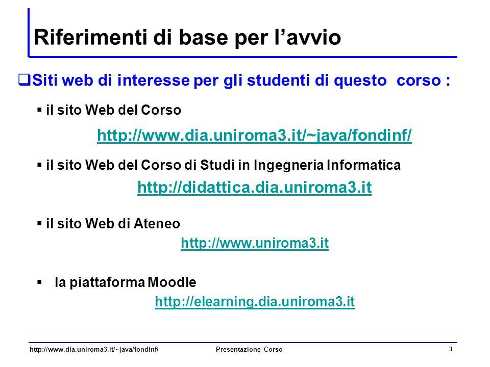 http://www.dia.uniroma3.it/~java/fondinf/Presentazione Corso 3 Riferimenti di base per l'avvio  Siti web di interesse per gli studenti di questo cors