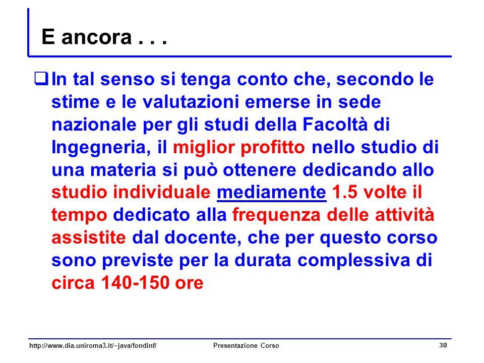 http://www.dia.uniroma3.it/~java/fondinf/Presentazione Corso 30 E ancora...  In tal senso si tenga conto che, secondo le stime e le valutazioni emers