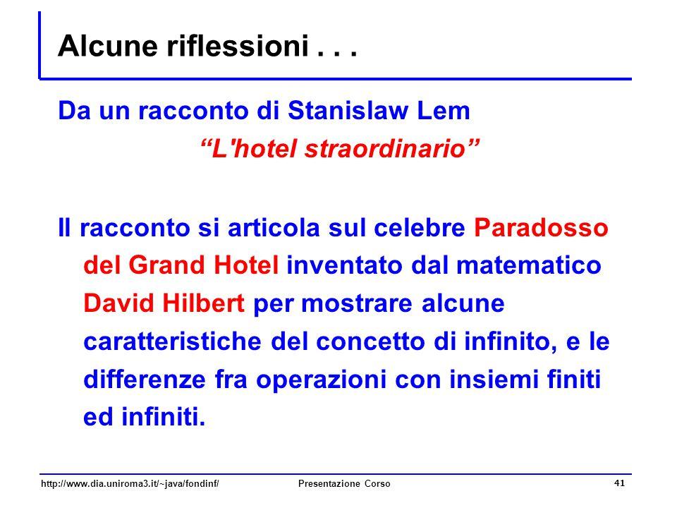 """Presentazione Corso 41 Alcune riflessioni... Da un racconto di Stanislaw Lem """"L'hotel straordinario"""" Il racconto si articola sul celebre Paradosso del"""
