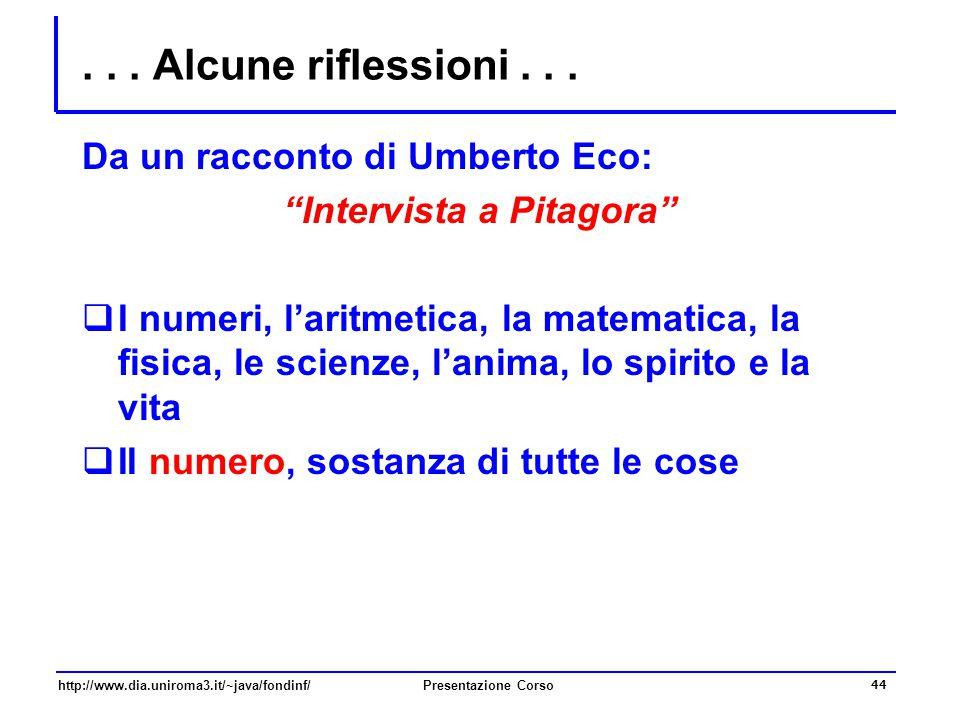 """http://www.dia.uniroma3.it/~java/fondinf/Presentazione Corso 44... Alcune riflessioni... Da un racconto di Umberto Eco: """"Intervista a Pitagora""""  I nu"""