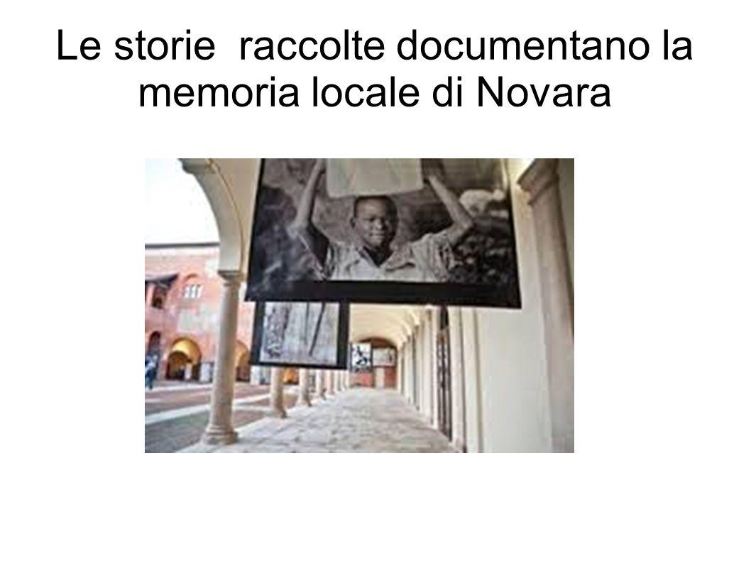 Le storie raccolte documentano la memoria locale di Novara