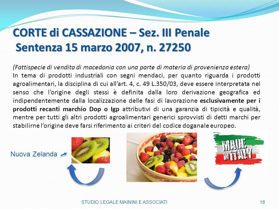 CORTE di CASSAZIONE – Sez. III Penale Sentenza 15 marzo 2007, n. 27250 (Fattispecie di vendita di macedonia con una parte di materia di provenienza es