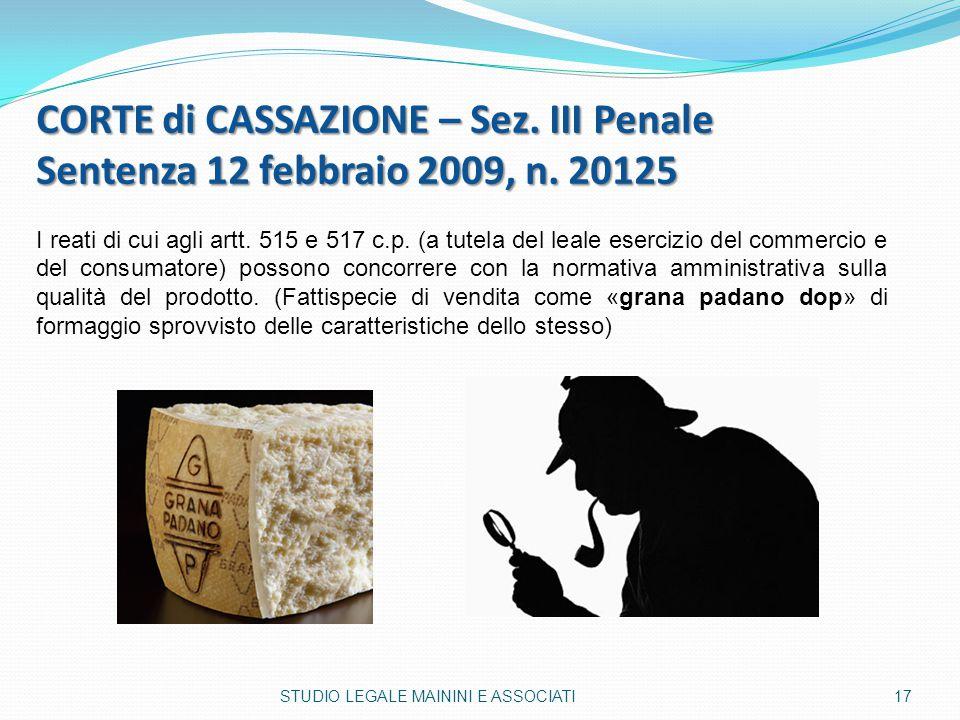 CORTE di CASSAZIONE – Sez. III Penale Sentenza 12 febbraio 2009, n. 20125 I reati di cui agli artt. 515 e 517 c.p. (a tutela del leale esercizio del c