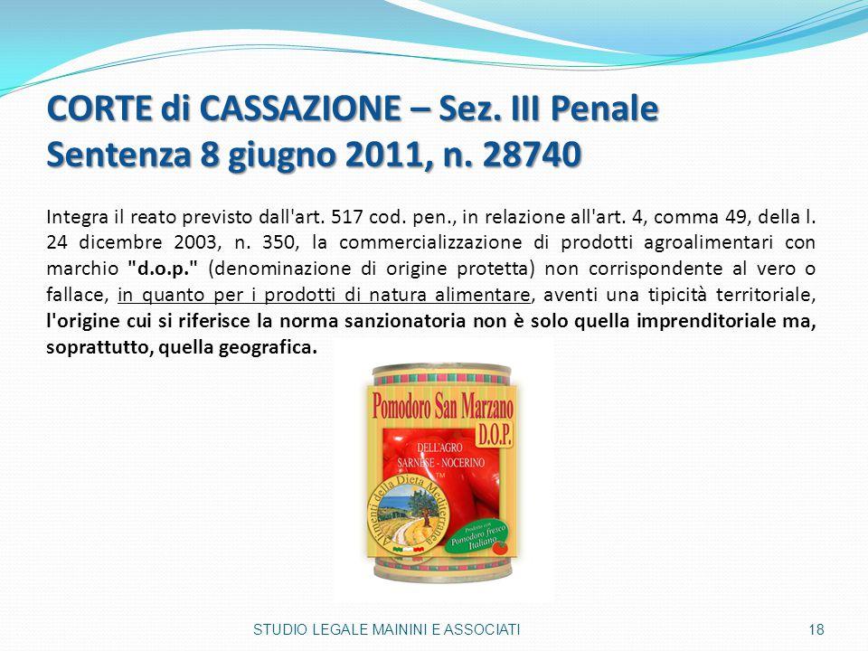 CORTE di CASSAZIONE – Sez. III Penale Sentenza 8 giugno 2011, n. 28740 Integra il reato previsto dall'art. 517 cod. pen., in relazione all'art. 4, com